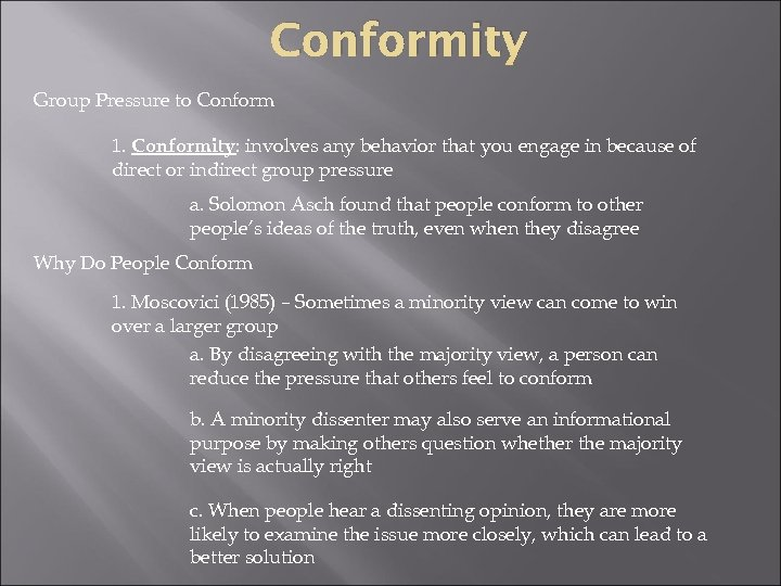 Conformity Group Pressure to Conform 1. Conformity: involves any behavior that you engage in