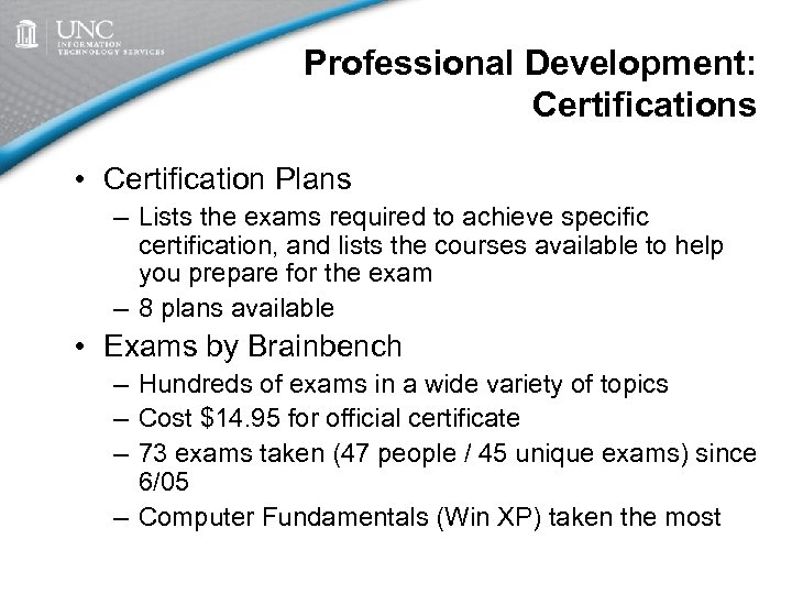 Professional Development: Certifications • Certification Plans – Lists the exams required to achieve specific
