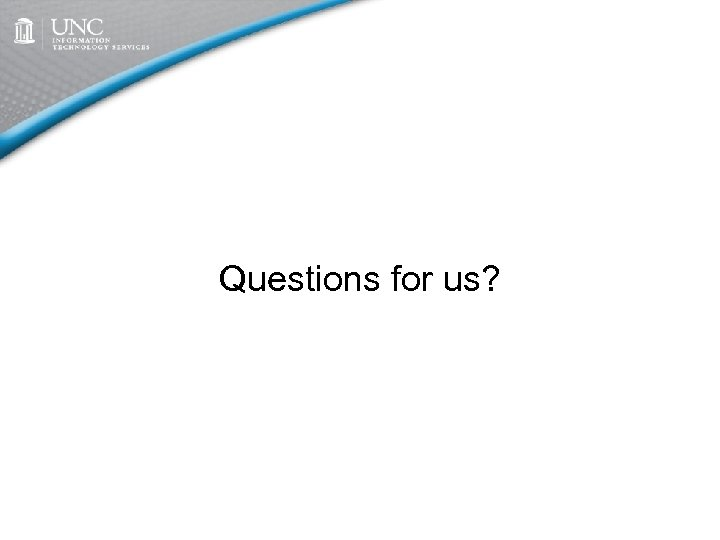 Questions for us?