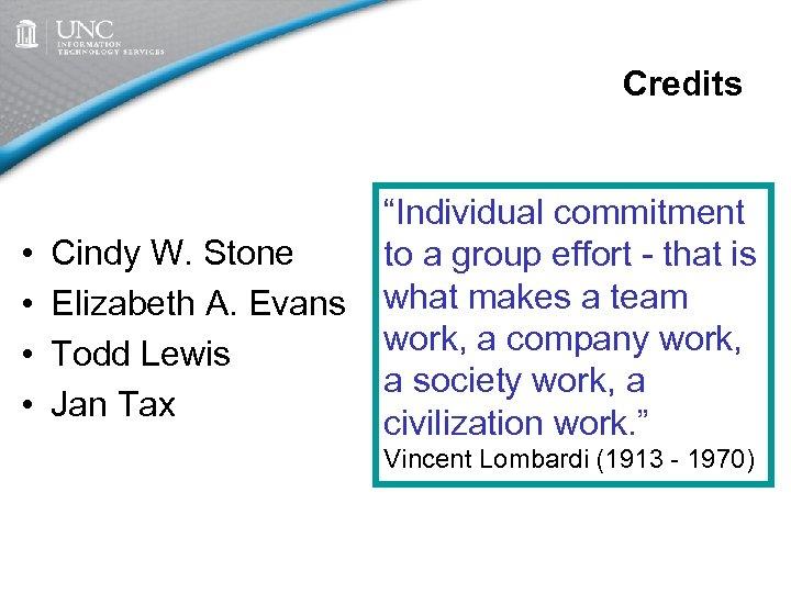 "Credits • • Cindy W. Stone Elizabeth A. Evans Todd Lewis Jan Tax ""Individual"