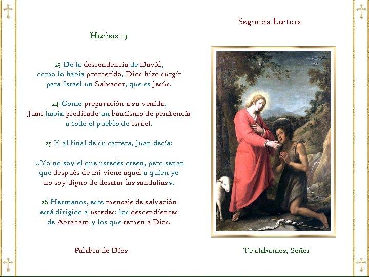 Segunda Lectura Hechos 13 23 De la descendencia de David, como lo había prometido,
