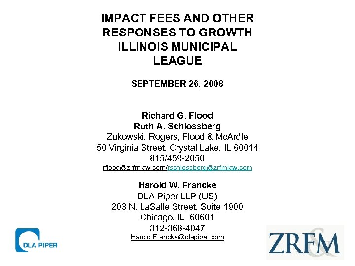 IMPACT FEES AND OTHER RESPONSES TO GROWTH ILLINOIS MUNICIPAL LEAGUE SEPTEMBER 26, 2008 Richard