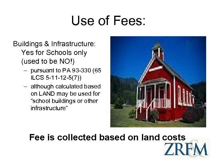 Use of Fees: Buildings & Infrastructure: Yes for Schools only (used to be NO!)