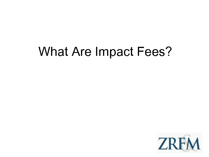 What Are Impact Fees?