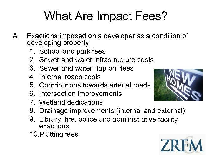 What Are Impact Fees? A. Exactions imposed on a developer as a condition of