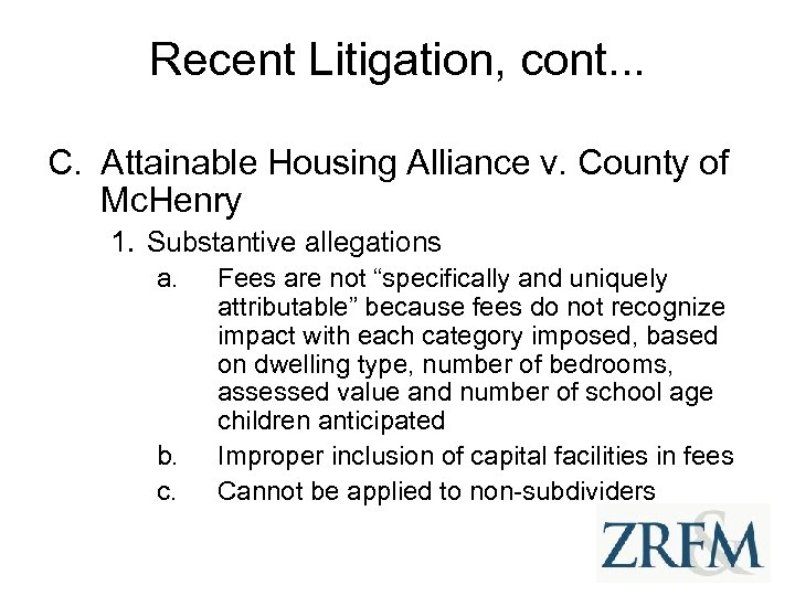 Recent Litigation, cont. . . C. Attainable Housing Alliance v. County of Mc. Henry