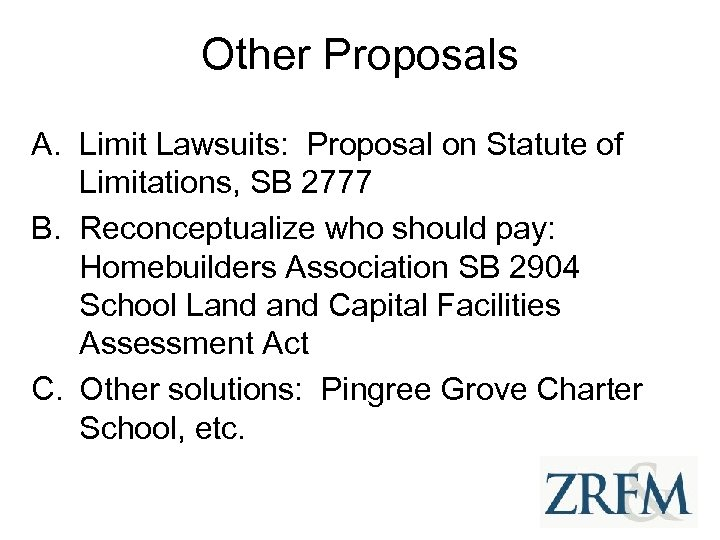 Other Proposals A. Limit Lawsuits: Proposal on Statute of Limitations, SB 2777 B. Reconceptualize