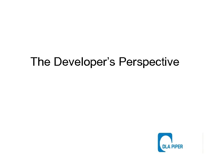 The Developer's Perspective