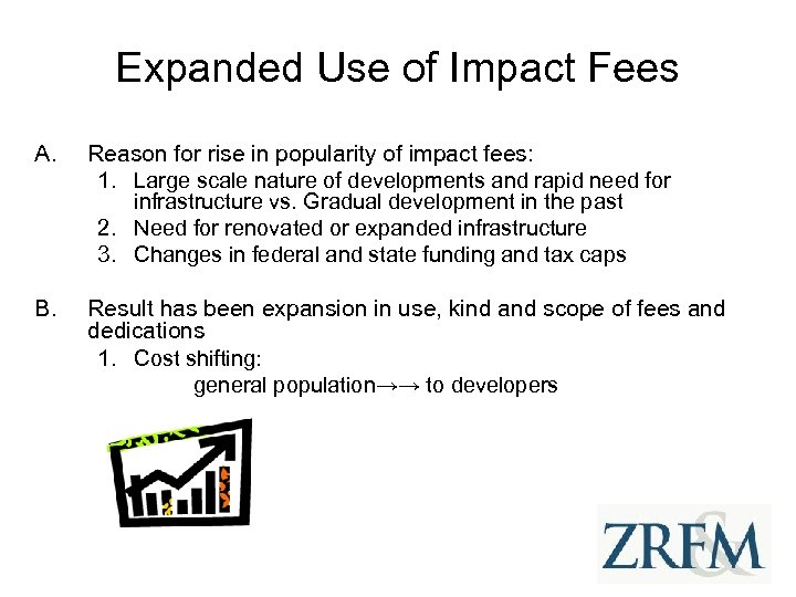 Expanded Use of Impact Fees A. Reason for rise in popularity of impact fees: