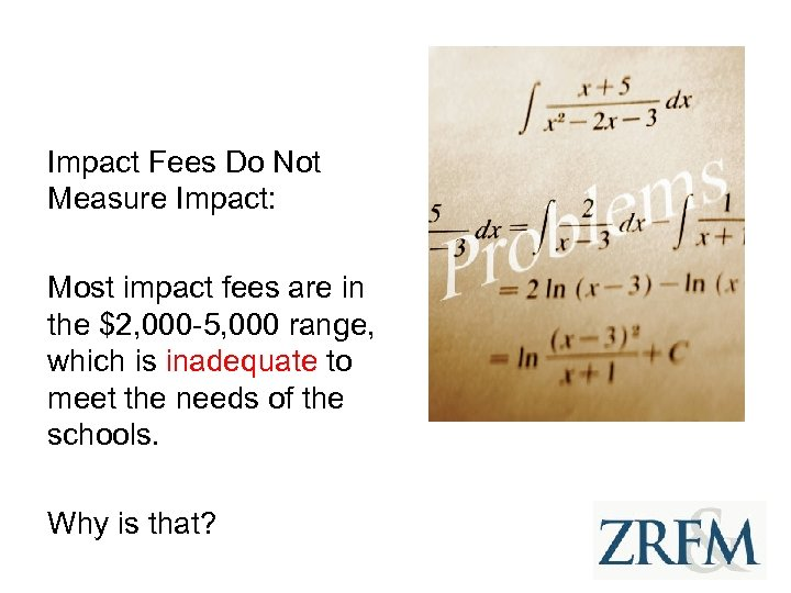 Impact Fees Do Not Measure Impact: Most impact fees are in the $2, 000