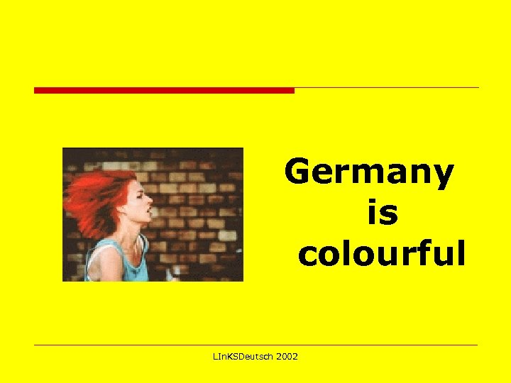 Germany is colourful LIn. KSDeutsch 2002