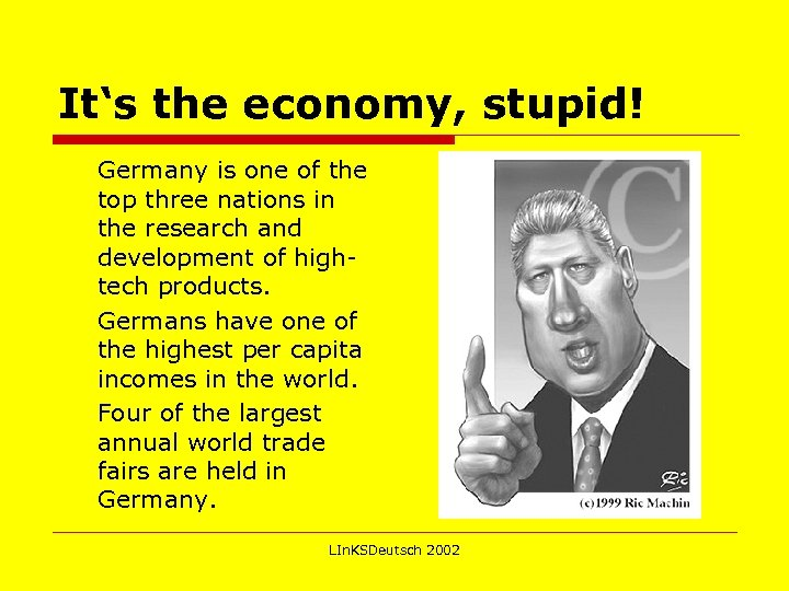 It's the economy, stupid! Germany is one of the top three nations in the