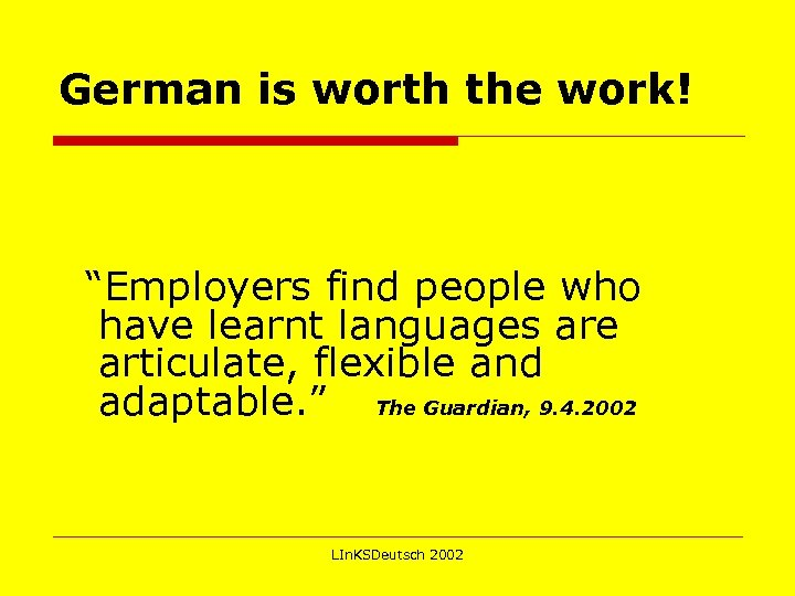 """German is worth the work! """"Employers find people who have learnt languages are articulate,"""
