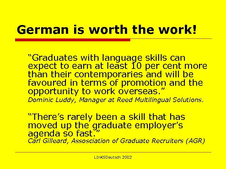 """German is worth the work! """"Graduates with language skills can expect to earn at"""