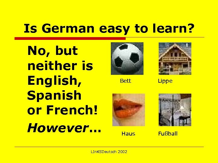 Is German easy to learn? No, but neither is English, Spanish or French!