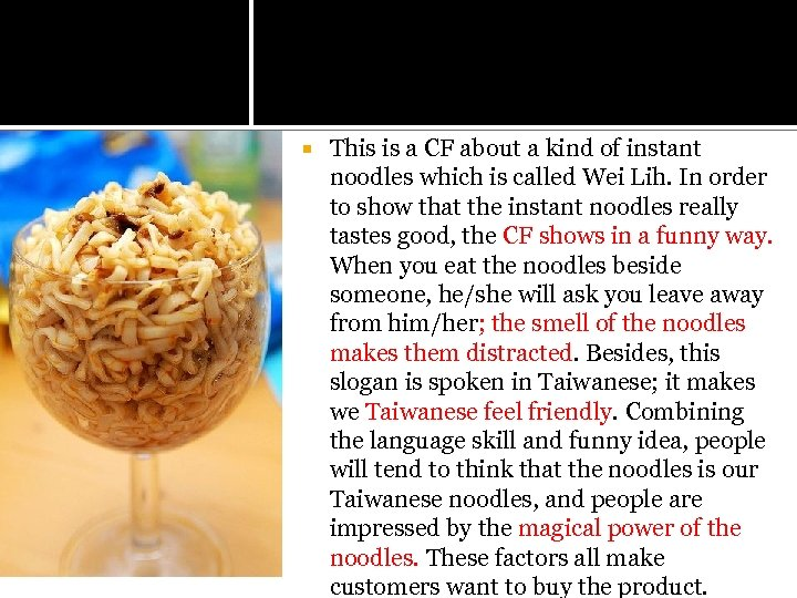 This is a CF about a kind of instant noodles which is called