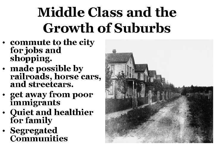 Middle Class and the Growth of Suburbs • commute to the city for jobs