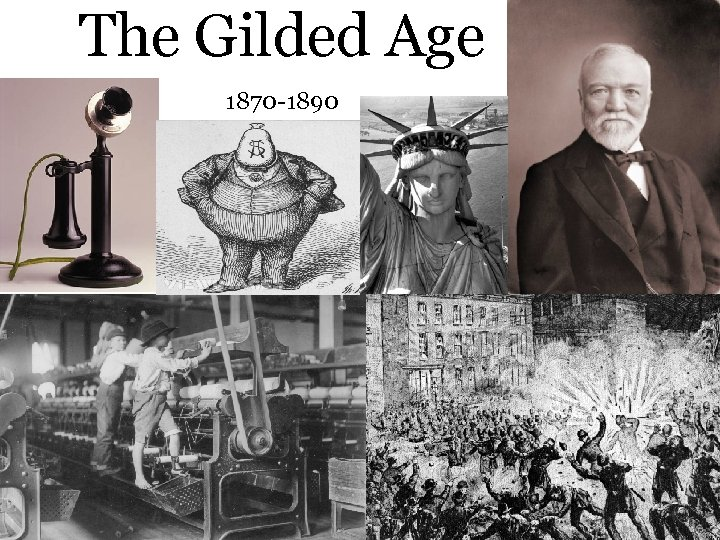 The Gilded Age 1870 -1890