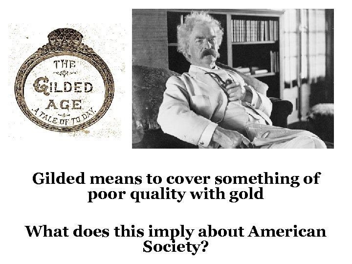 Gilded means to cover something of poor quality with gold What does this imply