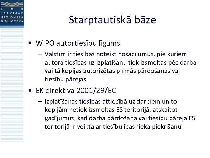 Starptautiskā bāze • WIPO autortiesību līgums – Valstīm ir tiesības noteikt nosacījumus, pie kuriem