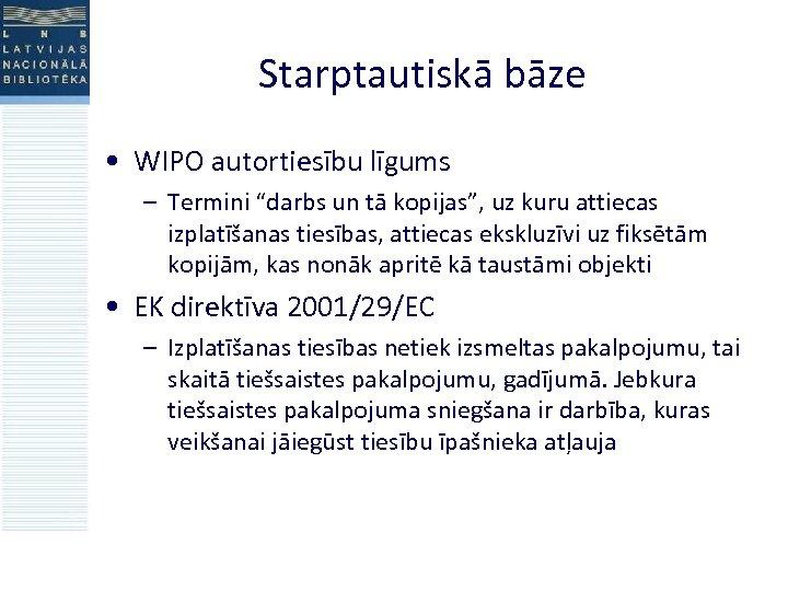 """Starptautiskā bāze • WIPO autortiesību līgums – Termini """"darbs un tā kopijas"""", uz kuru"""