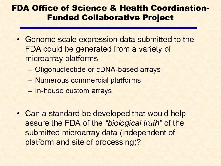 FDA Office of Science & Health Coordination. Funded Collaborative Project • Genome scale expression