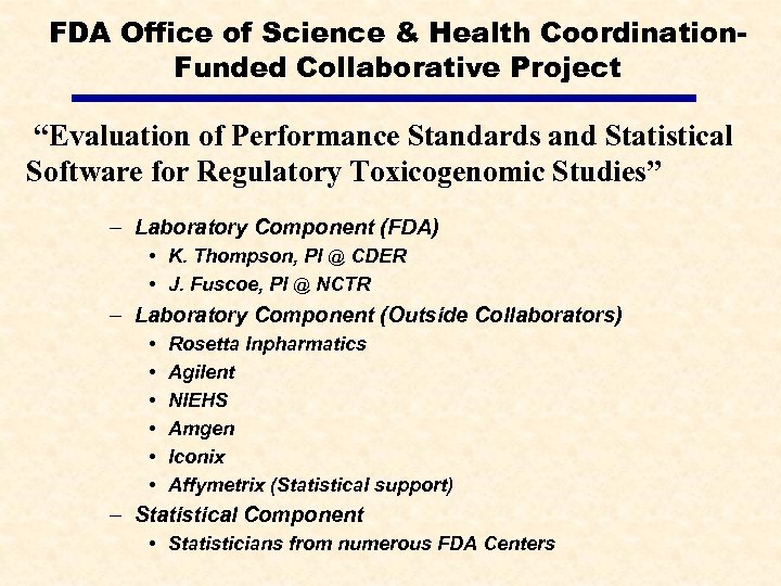 """FDA Office of Science & Health Coordination. Funded Collaborative Project """"Evaluation of Performance Standards"""