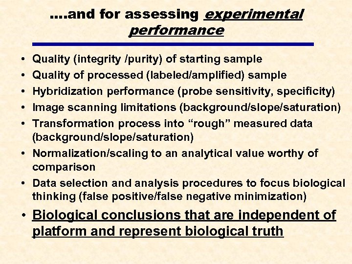…. and for assessing experimental performance • • • Quality (integrity /purity) of starting