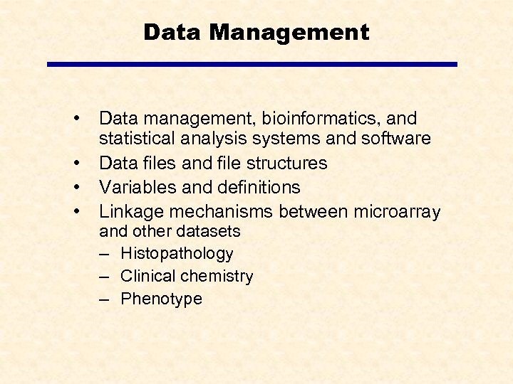 Data Management • • Data management, bioinformatics, and statistical analysis systems and software Data