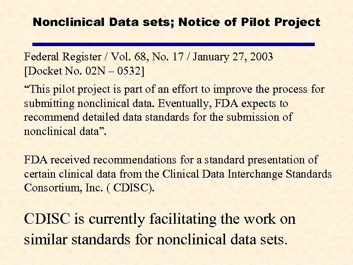 Nonclinical Data sets; Notice of Pilot Project Federal Register / Vol. 68, No. 17