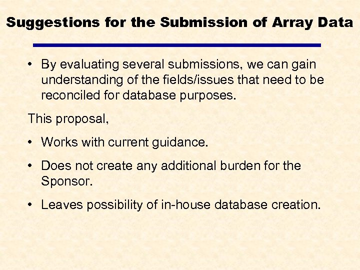 Suggestions for the Submission of Array Data • By evaluating several submissions, we can