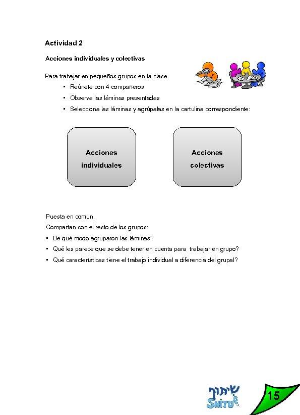 Actividad 2 Acciones individuales y colectivas Para trabajar en pequeños grupos en la clase.