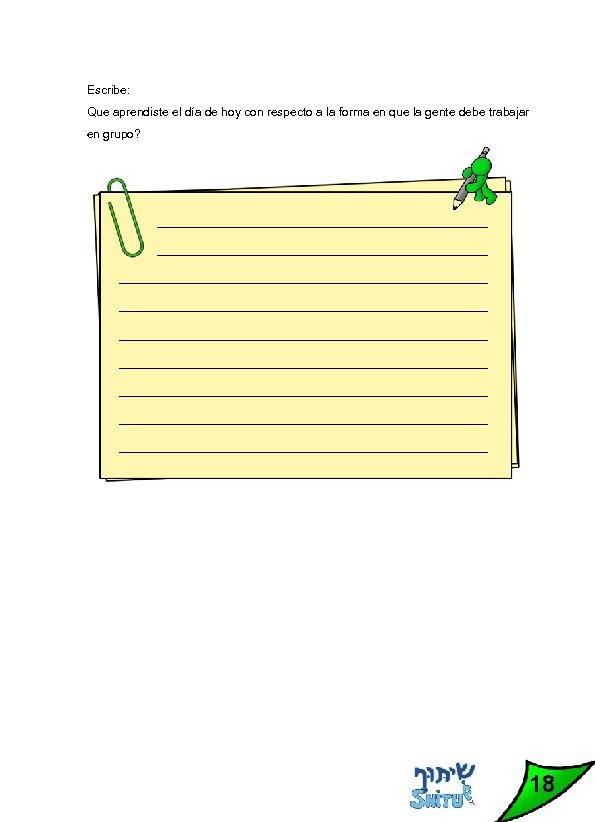 Escribe: Que aprendiste el día de hoy con respecto a la forma en que