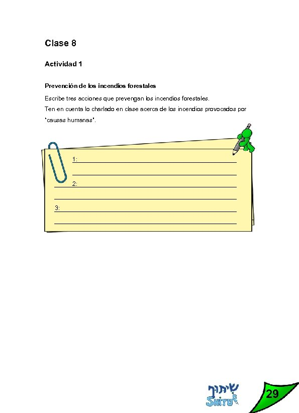 Clase 8 Actividad 1 Prevención de los incendios forestales Escribe tres acciones que prevengan