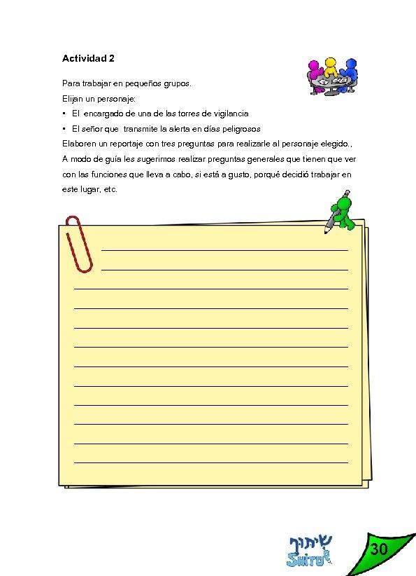 Actividad 2 Para trabajar en pequeños grupos. Elijan un personaje: • El encargado de