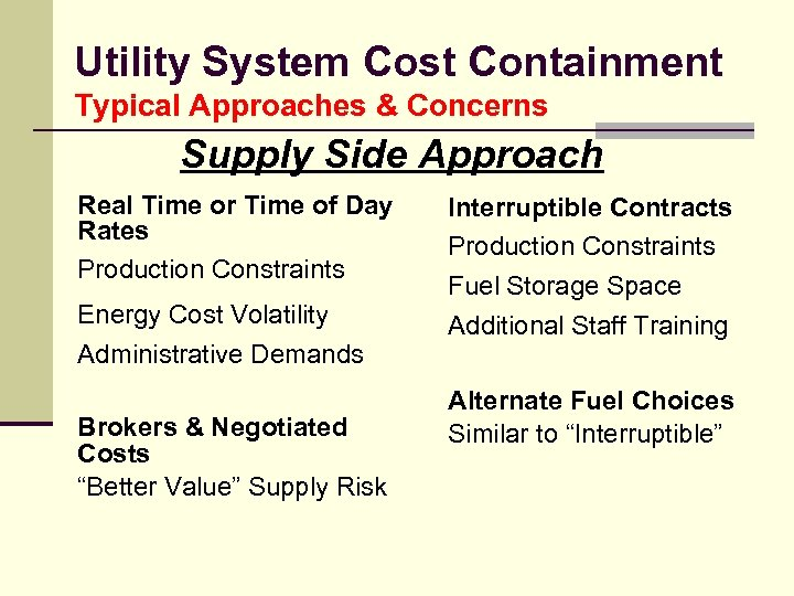 Utility System Cost Containment Typical Approaches & Concerns Supply Side Approach Real Time or