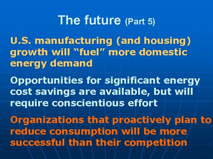 """The future (Part 5) U. S. manufacturing (and housing) growth will """"fuel"""" more domestic"""