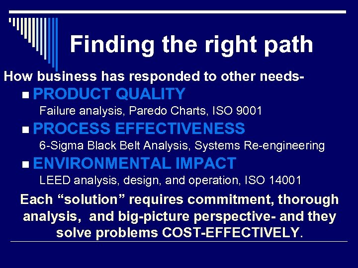 Finding the right path How business has responded to other needsn PRODUCT QUALITY Failure