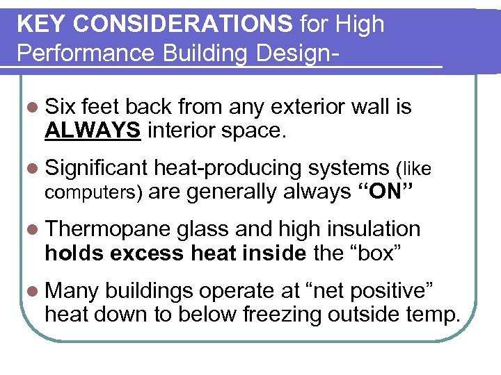 KEY CONSIDERATIONS for High Performance Building Designl Six feet back from any exterior wall