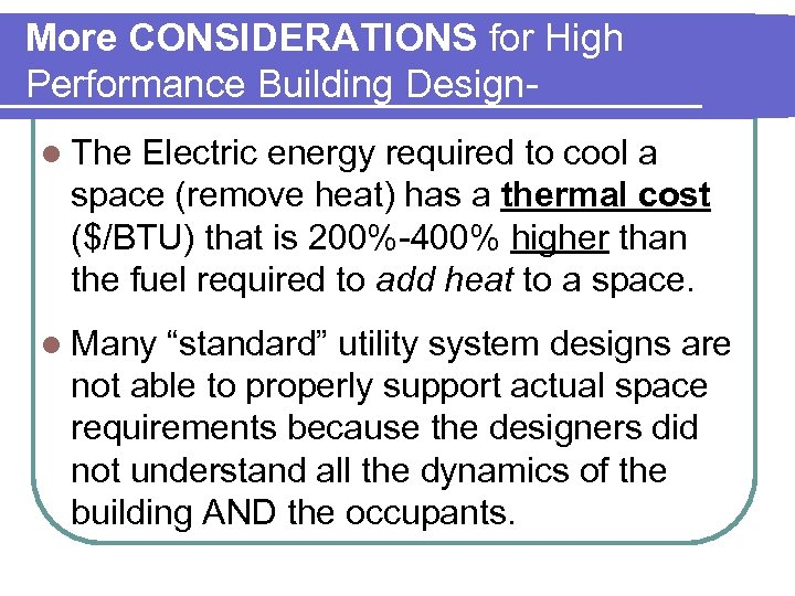 More CONSIDERATIONS for High Performance Building Designl The Electric energy required to cool a