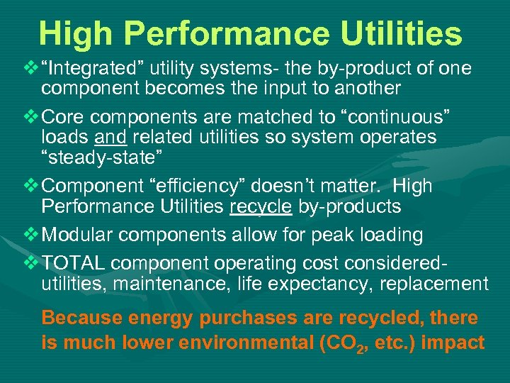"""High Performance Utilities v """"Integrated"""" utility systems- the by-product of one component becomes the"""