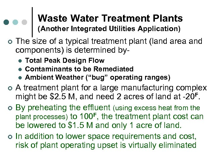 Waste Water Treatment Plants (Another Integrated Utilities Application) ¢ The size of a typical