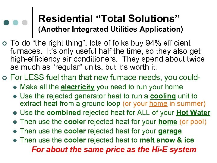 """Residential """"Total Solutions"""" (Another Integrated Utilities Application) ¢ ¢ To do """"the right thing"""","""