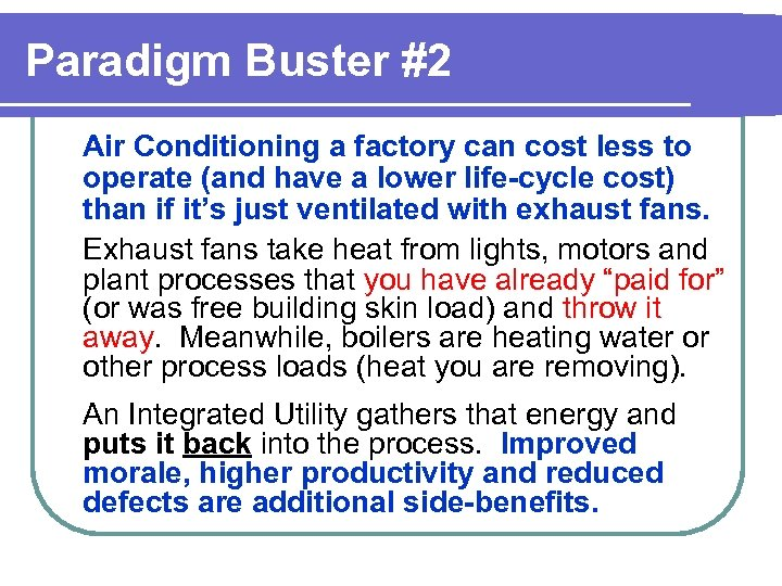 Paradigm Buster #2 Air Conditioning a factory can cost less to operate (and have