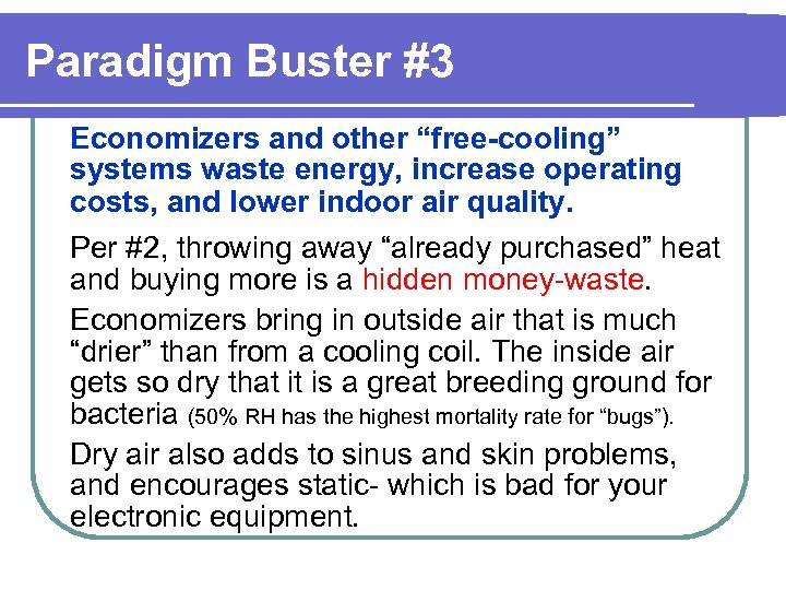 """Paradigm Buster #3 Economizers and other """"free-cooling"""" systems waste energy, increase operating costs, and"""