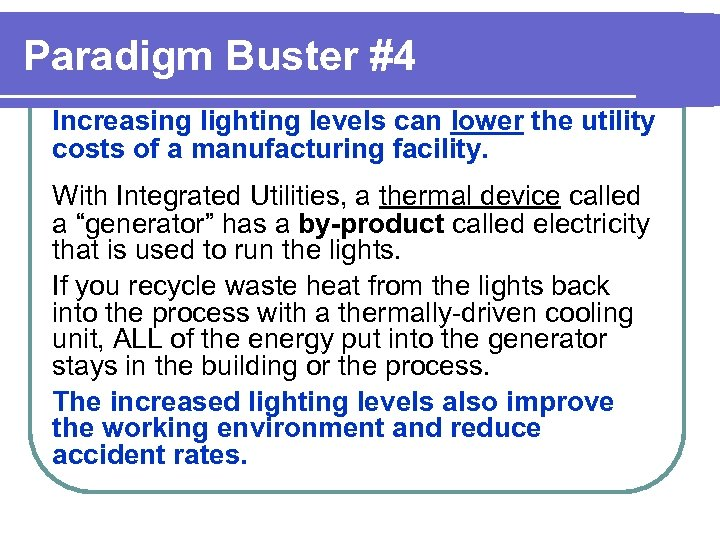 Paradigm Buster #4 Increasing lighting levels can lower the utility costs of a manufacturing