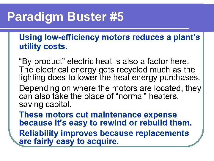 """Paradigm Buster #5 Using low-efficiency motors reduces a plant's utility costs. """"By-product"""" electric heat"""