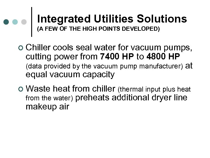 Integrated Utilities Solutions (A FEW OF THE HIGH POINTS DEVELOPED) ¢ Chiller cools seal
