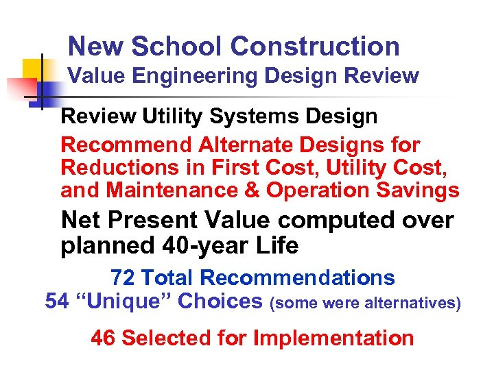 New School Construction Value Engineering Design Review Utility Systems Design Recommend Alternate Designs for
