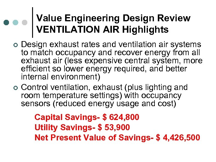 Value Engineering Design Review VENTILATION AIR Highlights ¢ ¢ Design exhaust rates and ventilation